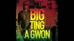 Tone C - Big Ting A Gwon Ft. Trivi Triv Trelleon