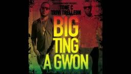 Tone C - Big Ting A Gwon Ft. Trivi Triv Trelleon