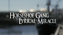 Horseshoe Gang - Lyrical Miracle