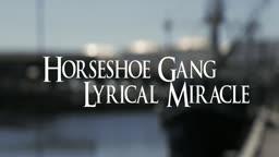 Horseshoe Gang - Lyrical Miracle